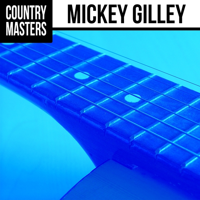 Country Masters: Mickey Gilley