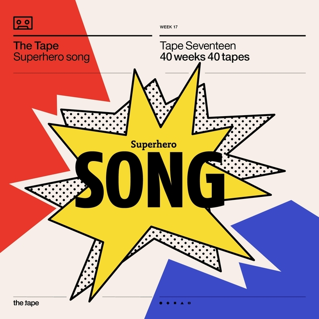 Superhero Song (Tape Seventeen) [40 Weeks 40 Tapes]