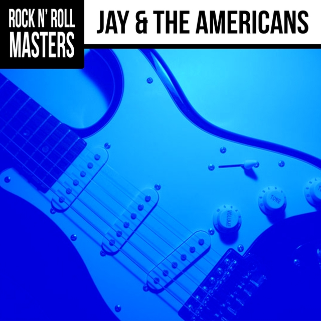 Rock n' Roll Masters: Jay & The Americans