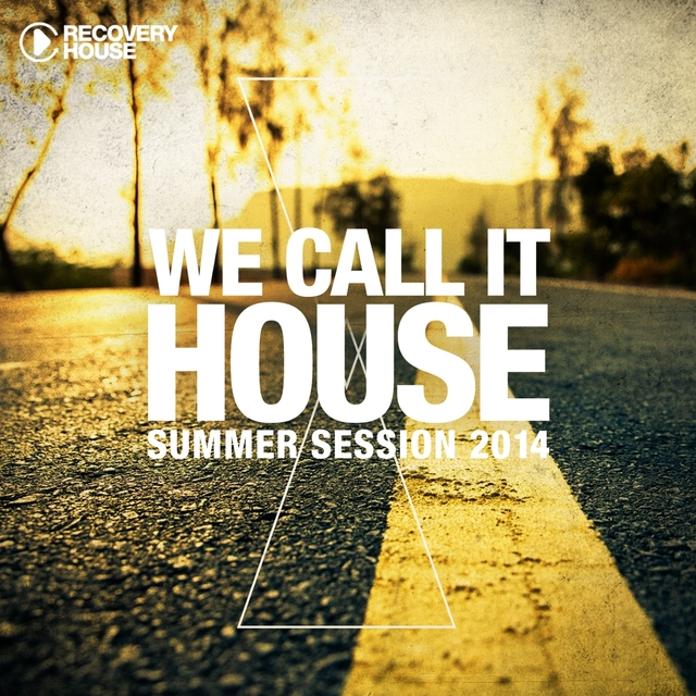 We Call It House, Vol. 16 - Summer Session 2014