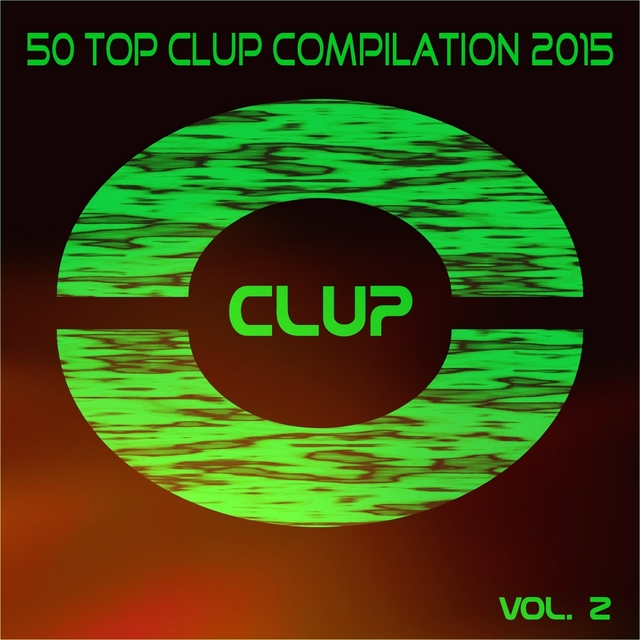 50 Top Clup Compilation 2015, Vol. 2