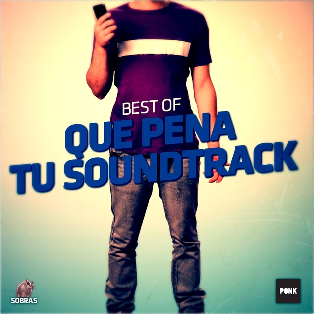 Best Of : Que Pena Tu Soundtrack