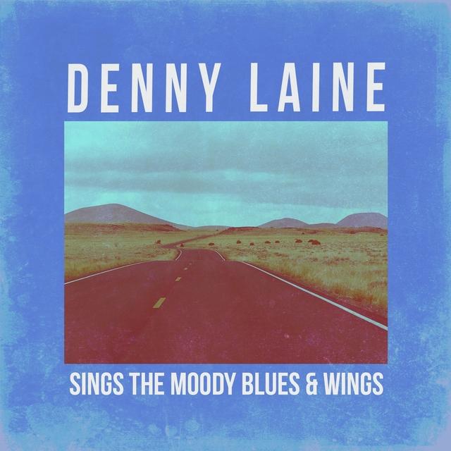 Denny Laine Sings Moody Blues & Wings