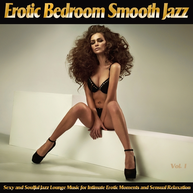 Erotic Bedroom Smooth Jazz, Vol. 1