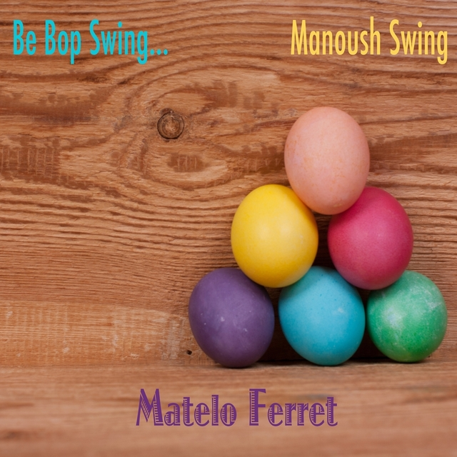 Be Bop Swing... Manoush Swing