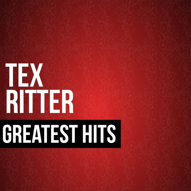 Couverture de Tex Ritter Greatest Hits