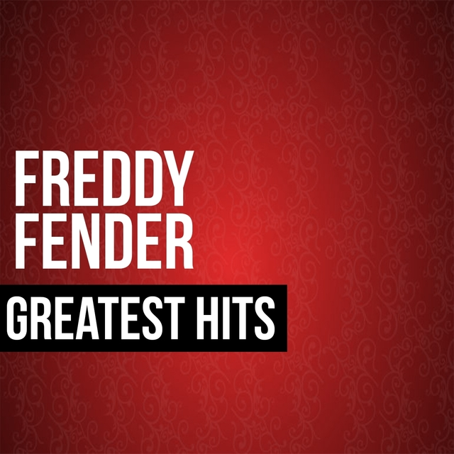 Freddy Fender Greatest Hits