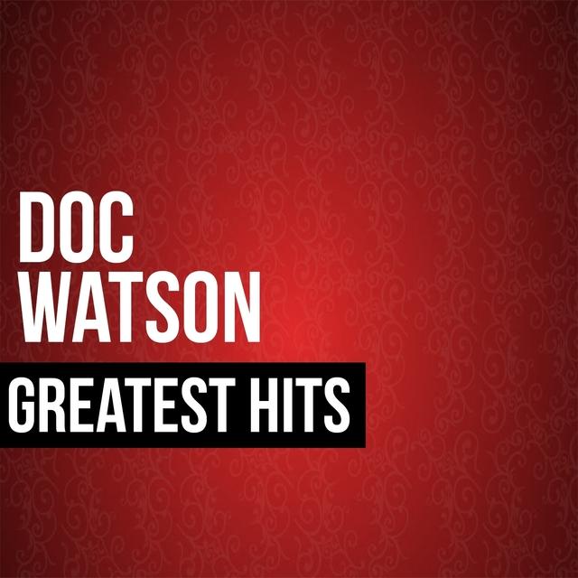 Doc Watson Greatest Hits
