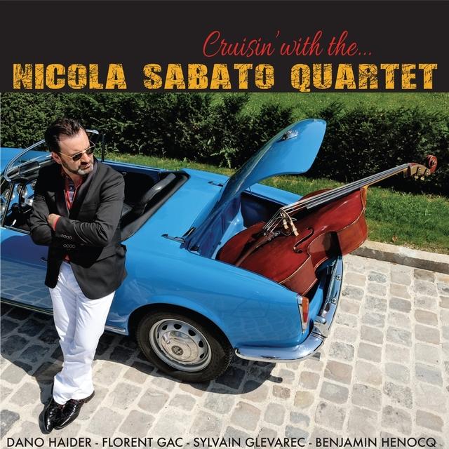 Cruisin' with the Nicola Sabato Quartet