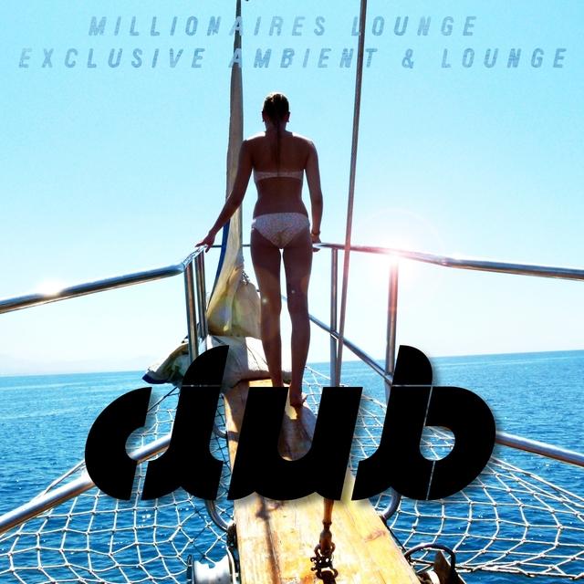 Millionaires Lounge - Exclusive Ambient & Lounge