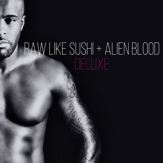 Raw Like Sushi + Alien Blood