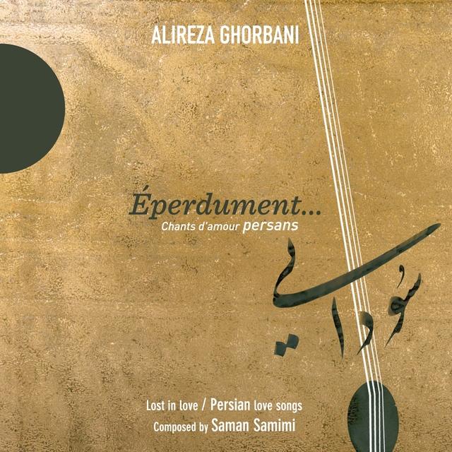 Couverture de Eperdument... Chants d'amour persans