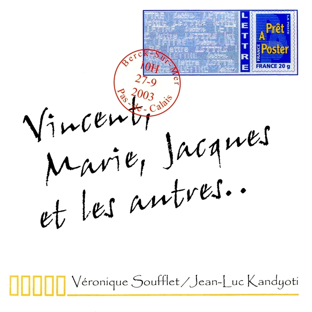 Vincent, Marie, Jacques et les autres...