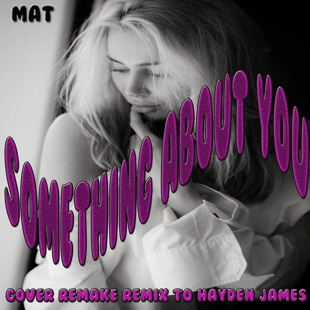 Something About You: Cover Remake Remix to Hayden James