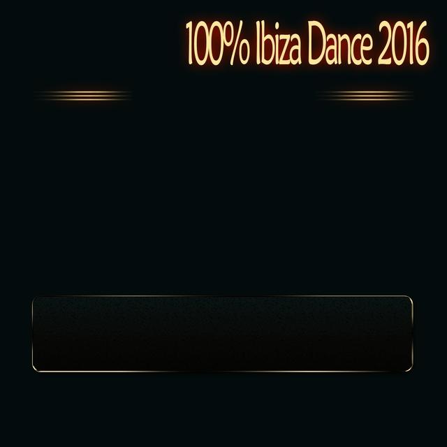 100% Ibiza Dance 2016