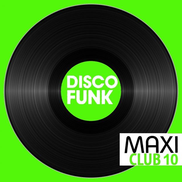 Couverture de Maxi Club Disco Funk, Vol. 10