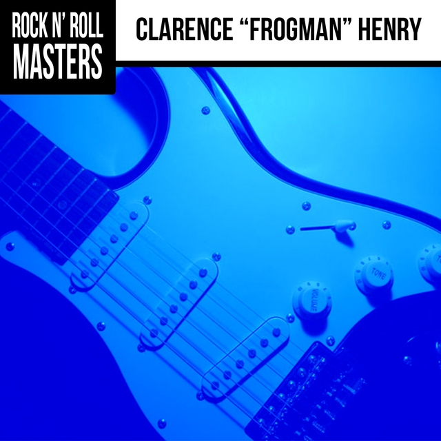 """Couverture de Rock N' Roll Masters: Clarence """"Frogman"""" Henry"""