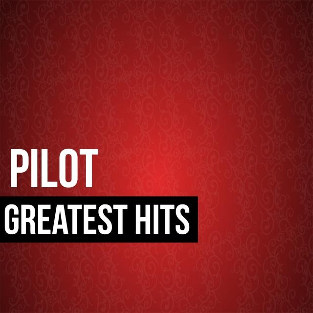 Couverture de Pilot Greatest Hits