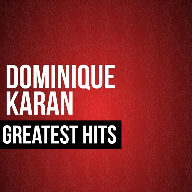 Couverture de Dominique Karan Greatest Hits
