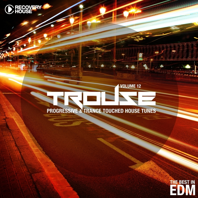 Trouse!, Vol. 12 - Progressive & Trance Touched House Tunes