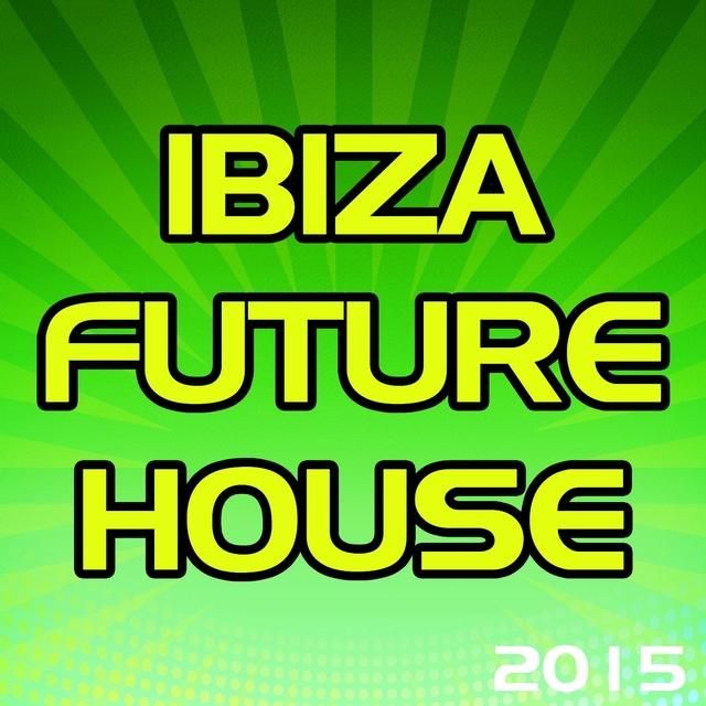 Ibiza Future House 2015