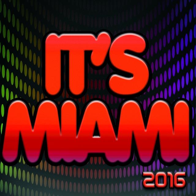 It's Miami 2016