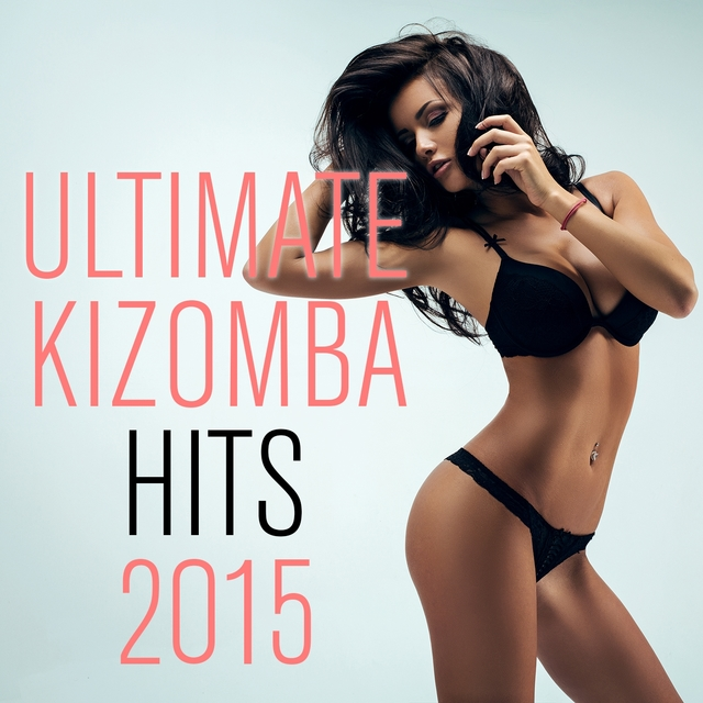Couverture de Ultimate Kizomba Hits 2015