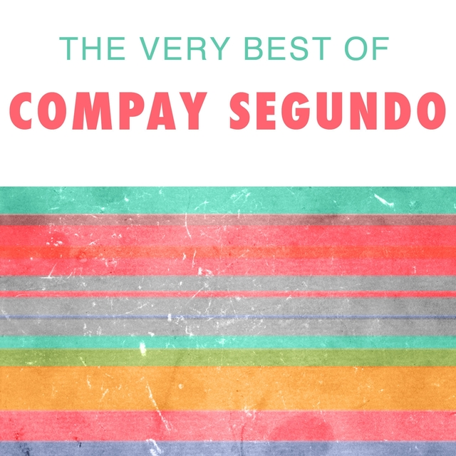 The Very Best Of Compay Segundo