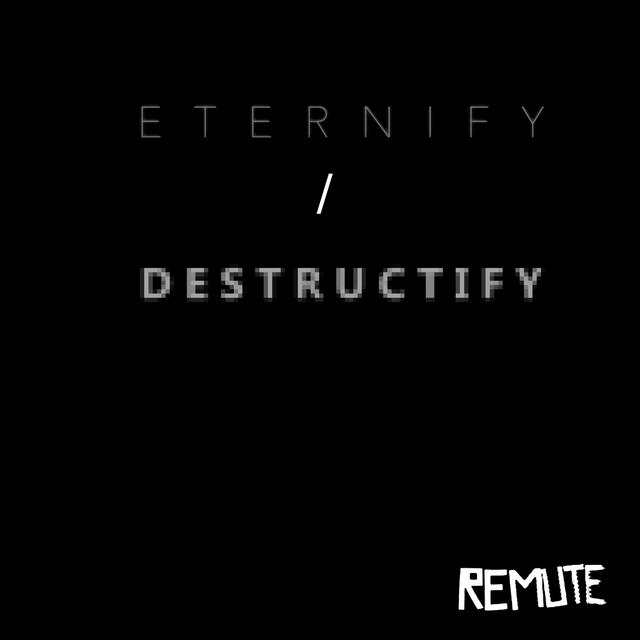 Eternify / Destructify Ep
