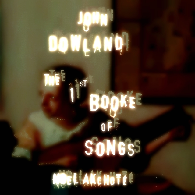 John Dowland: The First Booke of Songs