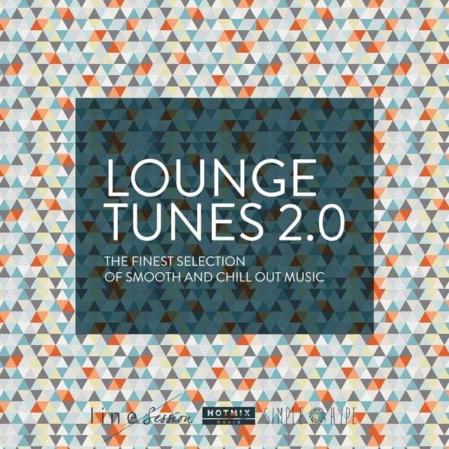 Lounge Tunes 2.0 (The Finest Selection of Smooth and Chill Out Music) [By Hotmix Radio]