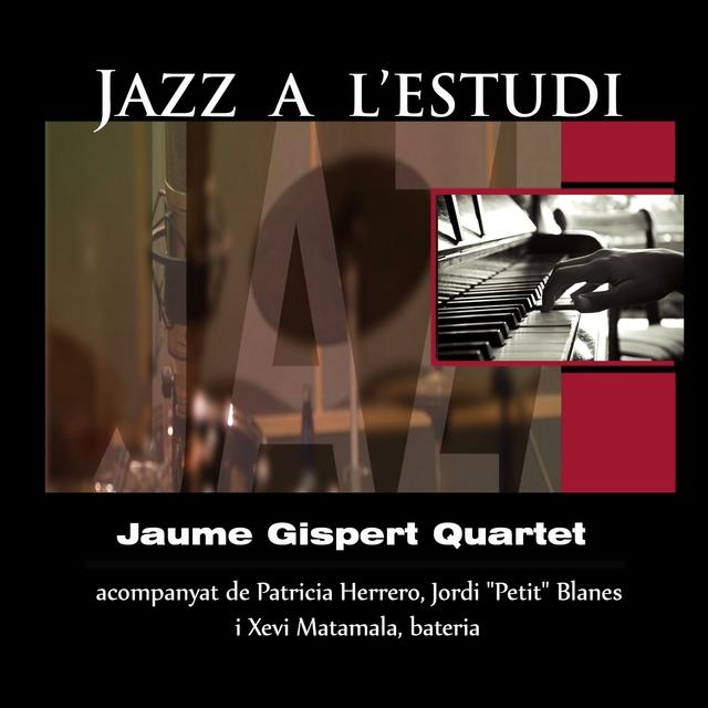 Jazz a l'Estudi: Jaume Gispert