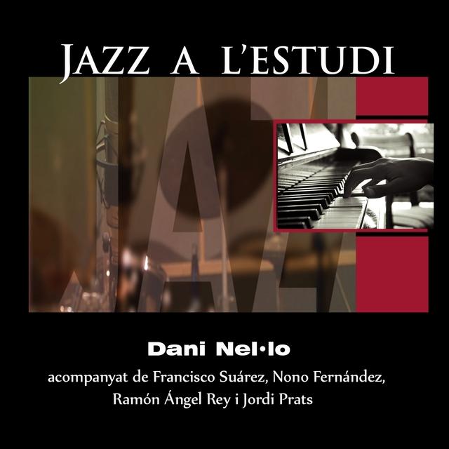 Jazz a L'Estudi: Dani Nel·lo