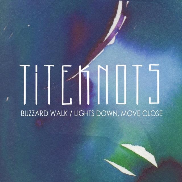 Buzzard Walk / Lights Down, Move Close