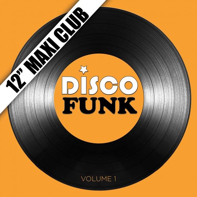 """Disco Funk, Vol. 1 (12"""" Maxi Club) [Remastered]"""