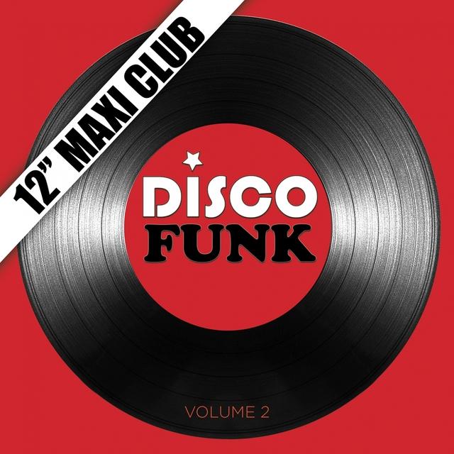 """Couverture de Disco Funk, Vol. 2 (12"""" Maxi Club) [Remastered]"""