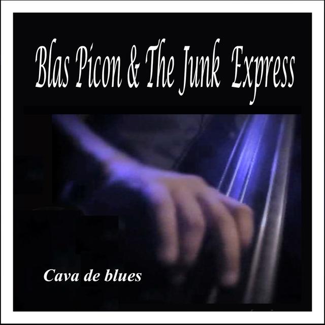 Cava de Blues: Blas Picon & The Junk Express