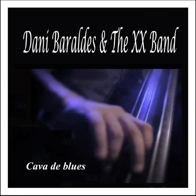 Cava de Blues: Dani Baraldes & The XX Band