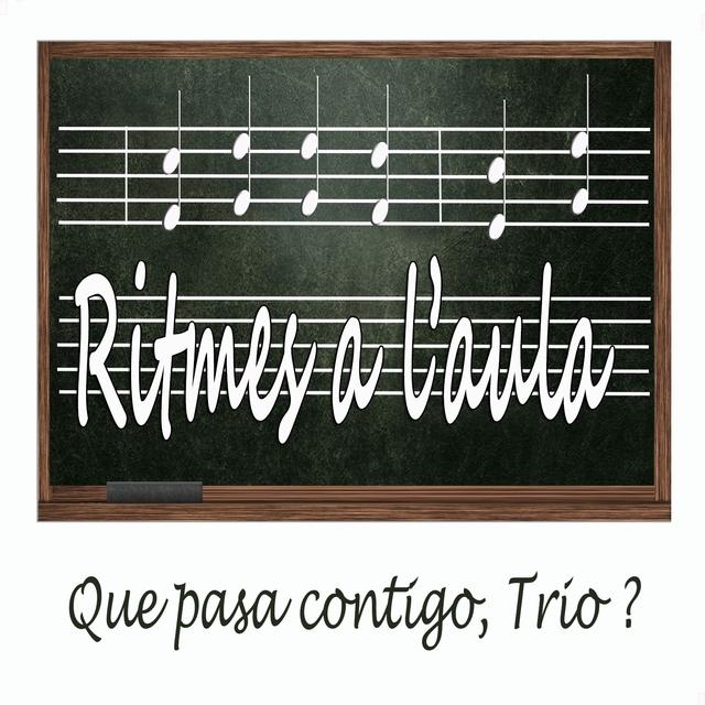 Ritmes a l'Aula: Qué Pasa Contigo, Trio?