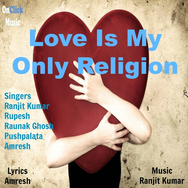 Love Is My Only Religion