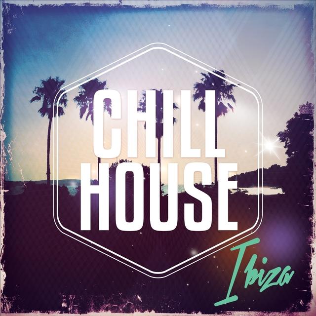 Chill House Del Ibiza, Vol. 1