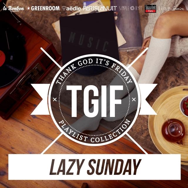 TGIF Playlist Collection: Lazy Sunday