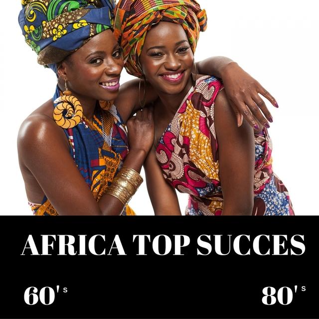 Couverture de Africa top succès 60's - 80's
