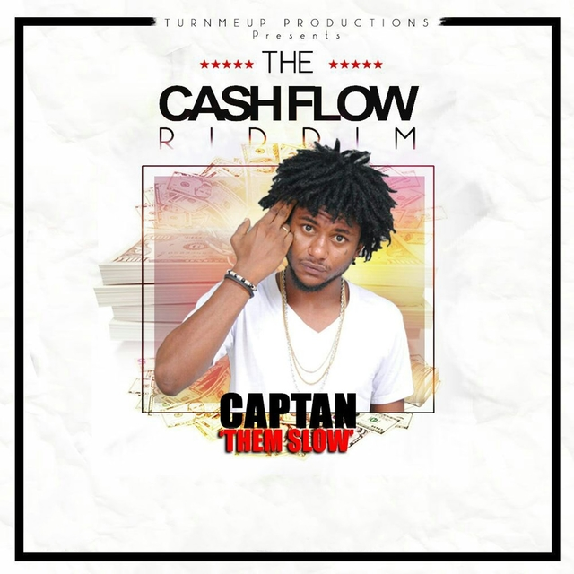 Them Slow (The Cashflow Riddim) [Turn Me Up Productions Presents]