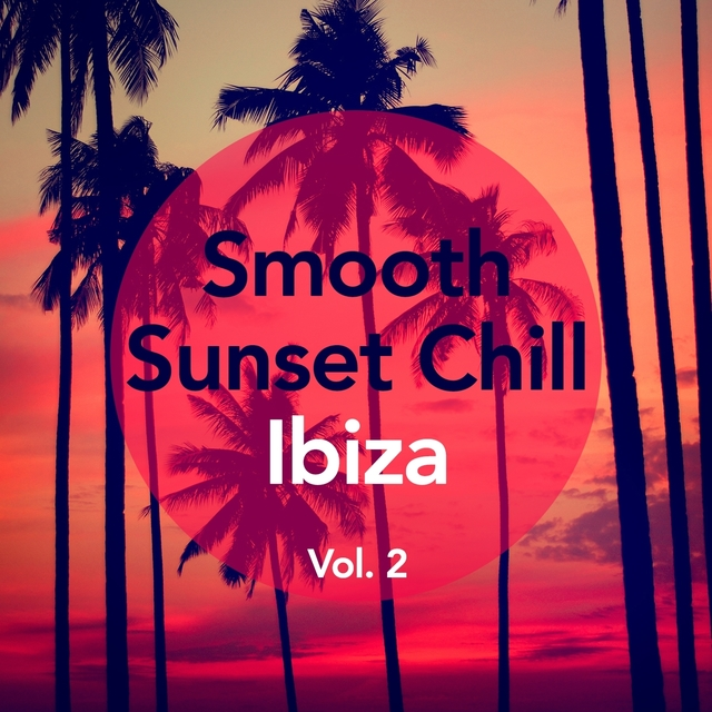 Couverture de Smooth Sunset Chill Ibiza, Vol. 2