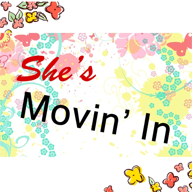 She's Moving In