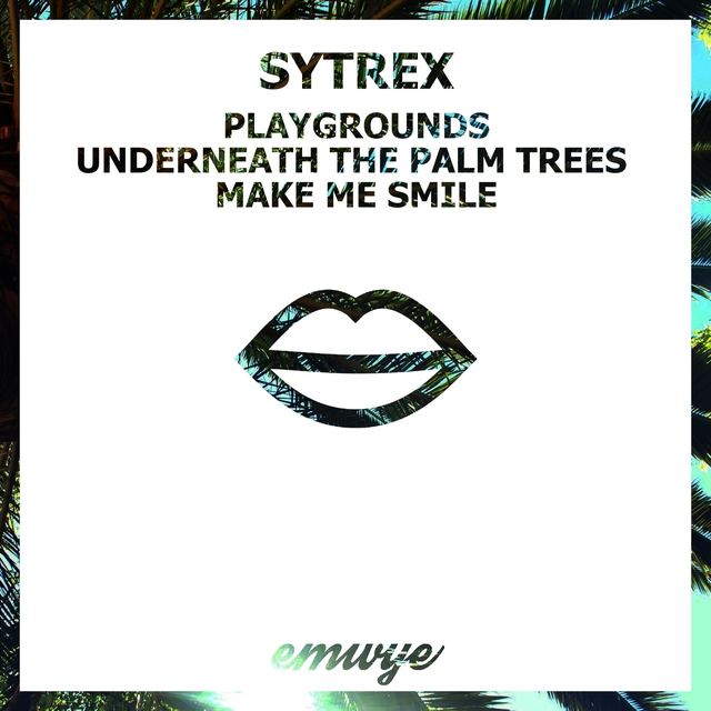 Playgrounds / Underneath the Palm Trees / Make Me Smile