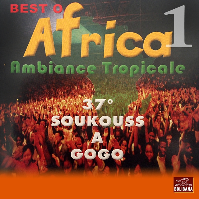 Best of Africa, Vol. 1 (Ambiance tropical) [Soukouss à gogo]