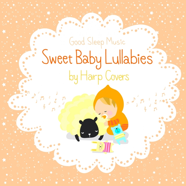 Sweet Baby Lullabies: Studio Ghibli and Classical/Children Songs - Good Sleep Music for Babies by Harp Covers