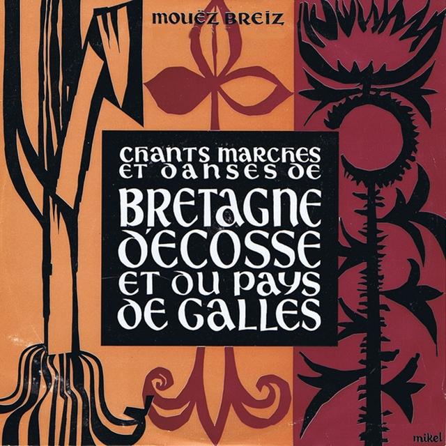 Chants marches et danses de Bretagne, d'Ecosse et du Pays De Galles